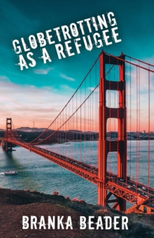 Globetrotting as a Refugee, Paperback Book