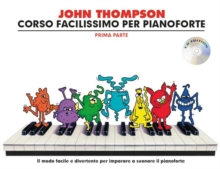 John Thompson's Corso Facilissimo Per Pianoforte : Prima Parte (Book/CD), Paperback Book