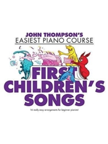 John Thompson's Easiest Piano Course : First Children's Songs, Paperback Book