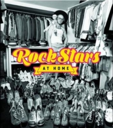 Rock Stars at Home, Hardback Book