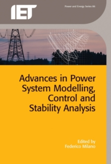 Advances in Power System Modelling, Control and Stability Analysis, Hardback Book