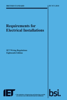 Requirements for Electrical Installations, IET Wiring Regulations, Eighteenth Edition, BS 7671:2018, Paperback Book