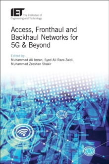 Access, Fronthaul and Backhaul Networks for 5G & Beyond, Hardback Book