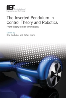The Inverted Pendulum in Control Theory and Robotics : From theory to new innovations, Hardback Book