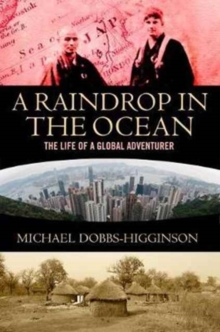 A Raindrop in the Ocean : The Life of a Global Adventurer, Hardback Book