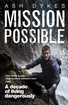 Mission: Possible : A decade of living dangerously, Paperback Book