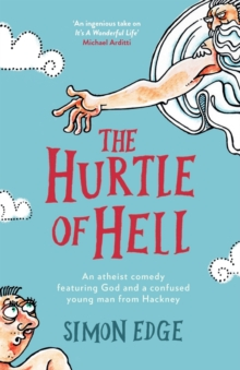 The Hurtle of Hell : An atheist comedy featuring God and a confused young man from Hackney, Paperback Book