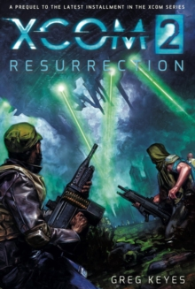 XCOM 2 : Resurrection, Paperback / softback Book
