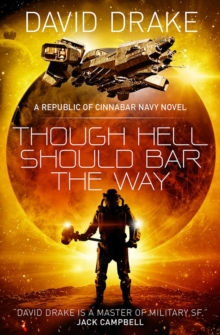 Though Hell Should Bar the Way  (The Republic of Cinnabar Navy series #12), Paperback / softback Book