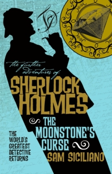 The Further Adventures of Sherlock Holmes : The Moonstone's Curse, Paperback Book