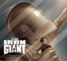 Art of the Iron Giant, Hardback Book