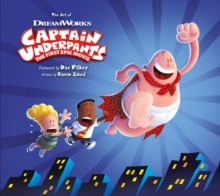 The Art of Captain Underpants : The First Epic Movie, Hardback Book