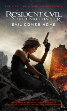Resident Evil : The Final Chapter (the Official Movie Novelization), Paperback Book