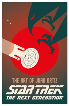 Star Trek The Next Generation: The Art of Juan Ortiz, Hardback Book