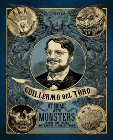 Guilermo del Toro at Home with Monsters, Hardback Book