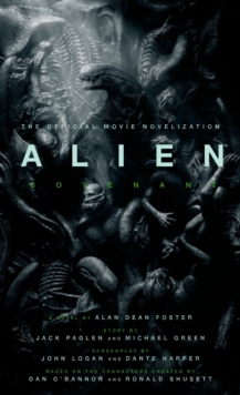 Alien : Covenant - The Official Movie Novelization, Paperback Book