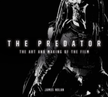 The Predator: The Art and Making of the Film, Hardback Book