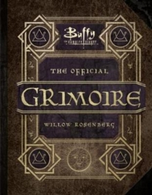 Buffy the Vampire Slayer - the Official Grimoire Willow Rosenberg, Hardback Book