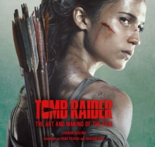 Tomb Raider: The Art and Making of the Film, Hardback Book