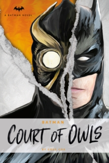 DC Comics Novels - Batman: The Court of Owls : An Original Prose Novel by Greg Cox, Paperback / softback Book