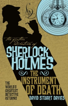 The Further Adventures of Sherlock Holmes - The Instrument of Death, Paperback / softback Book