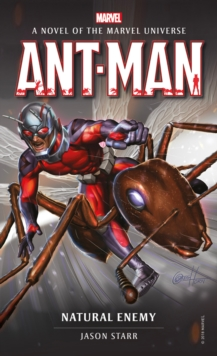 Marvel novels - Ant-Man: Natural Enemy, Paperback / softback Book
