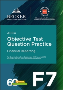 ACCA Approved - F7 Financial Reporting (September 2017 to June 2018 Exams) : Objective Test Question Practice Booklet, Paperback Book