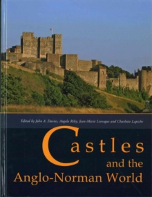Castles and the Anglo-Norman World, Hardback Book