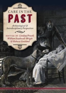 Care in the Past : Archaeological and Interdisciplinary Perspectives, Paperback / softback Book