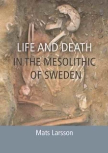 Life and Death in the Mesolithic of Sweden, Paperback / softback Book
