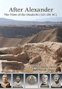 After Alexander : The Time of the Diadochi (323-281 BC), Paperback Book