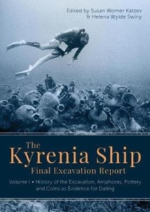 The Kyrenia Ship Final Excavation Report, Volume I : History of the Excavation, Amphoras, Pottery and Coins as Evidence for Dating, Hardback Book