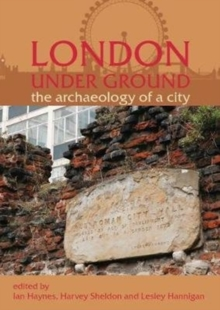 London Under Ground : The Archaeology of a City, Paperback / softback Book