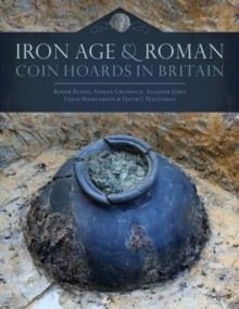 Iron Age and Roman Coin Hoards in Britain, Hardback Book