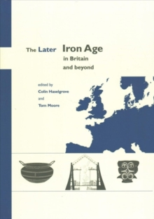 The Later Iron Age in Britain and Beyond, Paperback / softback Book