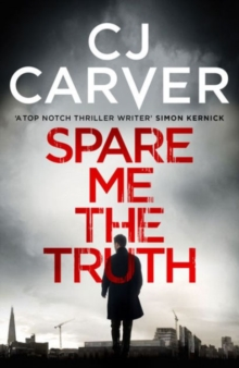 Spare Me the Truth : An explosive, high octane thriller, Paperback / softback Book