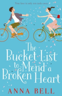The Bucket List to Mend a Broken Heart : The Laugh-Out-Loud Love Story of the Year!, Paperback Book