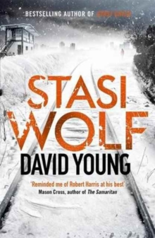 Stasi Wolf : A Gripping New Thriller for Fans of Child 44, Paperback Book