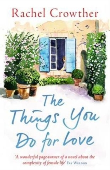 The Things You Do for Love : Mothers and daughters, lovers and lies, Paperback / softback Book