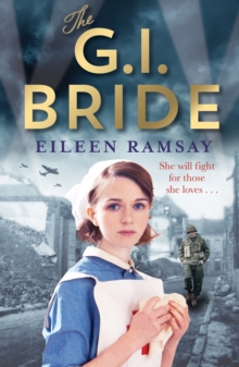 The G.I. Bride : A heart-warming saga full of tears, friendship and hope, Paperback / softback Book