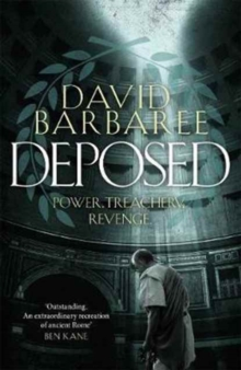 Deposed : An epic thriller of power, treachery and revenge, Hardback Book
