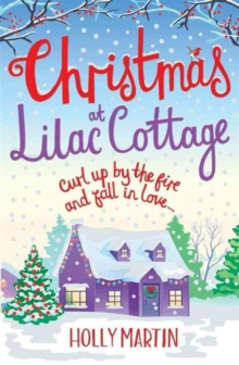 Christmas at Lilac Cottage : A perfect romance to curl up by the fire with (White Cliff Bay Book 1), Paperback Book