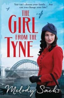 The Girl from the Tyne : Emotions Run High in This Gripping Family Saga!, Paperback Book