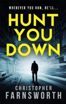 Hunt You Down : An unstoppable, edge-of-your-seat thriller, Paperback / softback Book