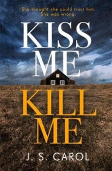 Kiss Me, Kill Me : Gripping. Twisty. Dark. Sinister., Paperback / softback Book