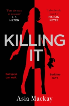 Killing It : If you're missing KILLING EVE then this is the new heroine for you, Paperback / softback Book