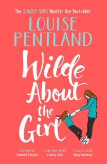 Wilde About The Girl : Sunday Times NUMBER ONE BESTSELLER Louise Pentland is back!, Hardback Book