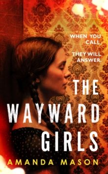 The Wayward Girls : The perfect haunting read as the nights draw in . . ., Hardback Book
