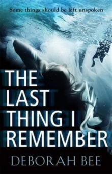 The Last Thing I Remember : An Emotional Thriller with a Devastating Twist, Paperback Book