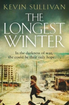 The Longest Winter : What Do You Do When War Tears Your World Apart?, Paperback Book